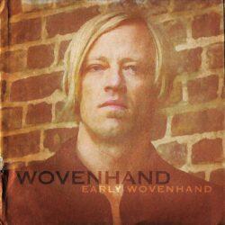 """Wovenhand boxset - """"Early Wovenhand"""""""
